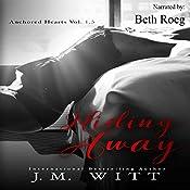 Hiding Away: Anchored Hearts - Vol. 1.5 | J.M. Witt