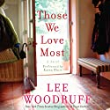 Those We Love Most (       UNABRIDGED) by Lee Woodruff Narrated by Karen White