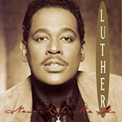 Luther Vandross Never Let Me Go lyrics