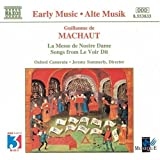 Machaut: La Messe De Nostre Dame; Songs from Le Voir Dit
