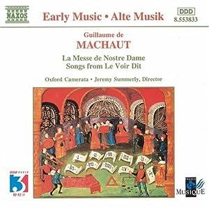 Machaut: La Messe De Nostre Dame; Songs from Le Voir Dit