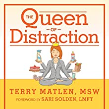 The Queen of Distraction: How Women with ADHD Can Conquer Chaos, Find Focus, and Get More Done | Livre audio Auteur(s) : Terry Matlen MSW Narrateur(s) : Randye Kaye