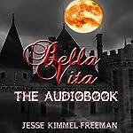 Bella Vita | Jesse Kimmel-Freeman
