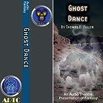 Ghost Dance & Armada Rising (Dramatized) | Thomas E. Fuller