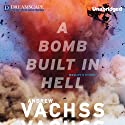 A Bomb Built in Hell (       UNABRIDGED) by Andrew Vachss Narrated by Phil Gigante