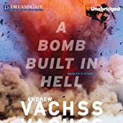 A Bomb Built in Hell | [Andrew Vachss]