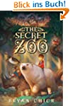 The Secret Zoo: The Secret Zoo Series...