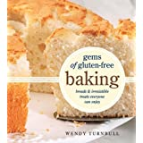 Gems of Gluten-Free Baking: Breads and Irresistible Treats Everyone Can Enjoyby Wendy Turnbull