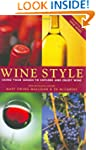 Wine Style: Using Your Senses to Expl...