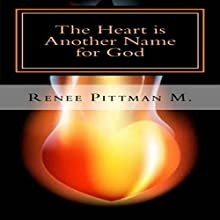 The Heart Is Another Name for God (       UNABRIDGED) by Renee Pittman M. Narrated by Christine Cunningham Smith