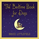 The Bedtime Book for Dogs ~ Bruce Littlefield