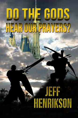 Do The Gods Hear Our Prayers? by Jeff Henrikson ebook deal