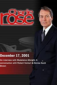 Charlie Rose with Madeleine Albright; Robert Venturi & Denise Scott Brown (December 17, 2001)