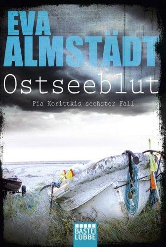 Buchseite und Rezensionen zu 'Ostseeblut: Pia Korittkis sechster Fall. Kriminalroman' von Eva Almstädt