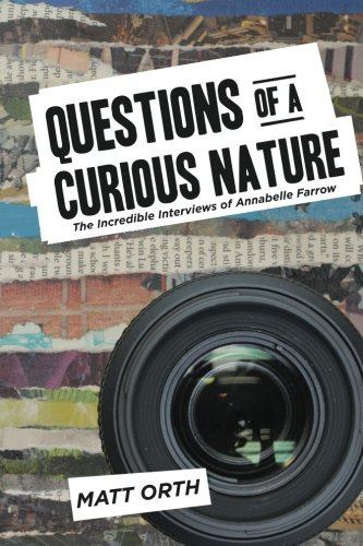Questions of a Curious Nature: The Incredible Interviews of Annabelle Farrow