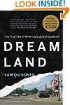 Dreamland: The True Tale of America's...