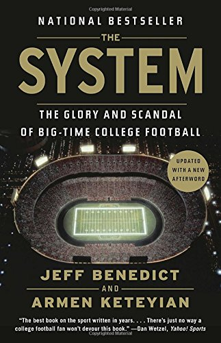 the-system-the-glory-and-scandal-of-big-time-college-football