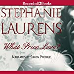What Price Love?: A Cynster Novel, Book 13 (       UNABRIDGED) by Stephanie Laurens Narrated by Simon Prebble