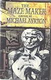 The maze maker;: A novel