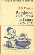 Revolution and Terror in France 1789 1795 by D. G. Wright