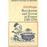 Revolution and Terror in France, 1789-95 (Seminar Studies in History)by D. G. Wright