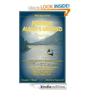 PURSUING ALASKA'S UNTAMED PhD Douglas C. Myers and Colonel Norman D. Vaughan