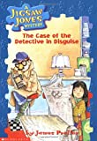 The Case of the Detective in Disguise (Jigsaw Jones Mystery, No. 13) (0439184762) by James Preller