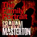 The Family Portrait (       UNABRIDGED) by Graham Masterton Narrated by William Hope