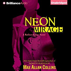 Neon Mirage: Nathan Heller, Book 4 | [Max Allan Collins]