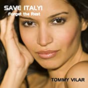 Save Italy! Forget the Rest: A Dante Passoni Adventure, Book 1 | Tommy Vilar