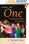 Gather Into One: Praying and Singing...