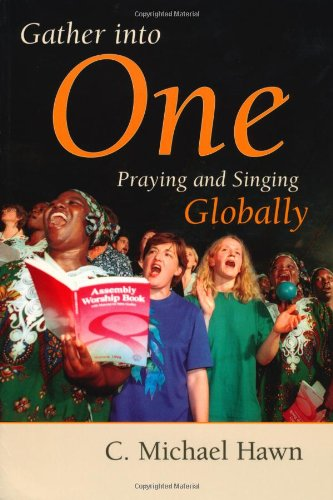 Gather Into One: Praying and Singing Globally (Calvin...