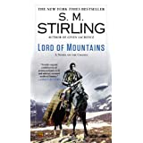 Lord of Mountains: A Novel of the Change (Change Series Book 9) ~ S. M. Stirling