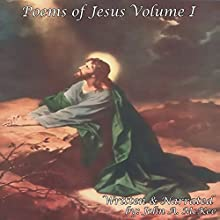 Poems of Jesus, Volume I (       UNABRIDGED) by John McKee Narrated by John A. McKee