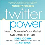 Twitter Power: How to Dominate Your Market One Tweet at a Time | [Joel Comm]