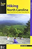 Hiking North Carolina: A Guide To Nearly 500 Of North Carolina's Greatest Hiking Trails (State Hiking Guides Series)