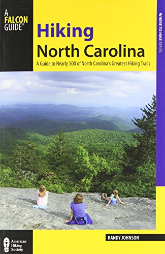 Hiking North Carolina, 2nd: A Guide to Nearly 500 of North Carolina's Greatest Hiking Trails (State Hiking Guides Series