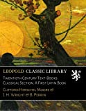 img - for Twentieth Century Text-Books: Classical Section. A First Latin Book book / textbook / text book