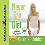 Never Say Diet | Chantel Hobbs