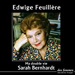 Ma double vie | Sarah Bernhardt