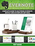 Evernote: Over 28 Essential Tips, Tricks and Techniques You Wish You Knew About Evernote (Evernote, evernote books, everno...