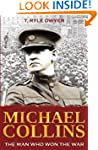 Michael Collins: Man Who Won The War:...