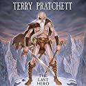 The Last Hero: A Discworld Fable Audiobook by Terry Pratchett Narrated by Stephen Briggs