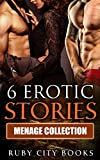 MENAGE: ROMANCE: EROTICA: 6 Erotic Stories (MMF Bisexual Menage Romance) (New Adult Contemporary Short Stories Collection)