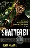 Shattered: The Iron Druid Chronicles: Book Seven (English Edition)