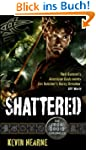 Shattered: The Iron Druid Chronicles:...