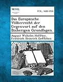 Das Europaische Volkerrecht Der Gegenwart Auf Den Bisherigen Grundlagen. (German Edition)