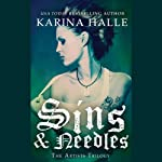 Sins and Needles: The Artists Trilogy, Book 1 (       UNABRIDGED) by Karina Halle Narrated by Veronica Den