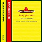 Departures: Seven Stories from Heathrow | Tony Parsons