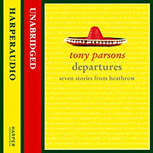 Departures: Seven Stories from Heathrow | [Tony Parsons]